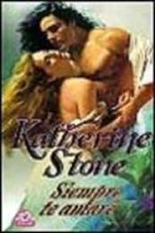 descargar epub Siempre te amaré – Autor Katherine Stone