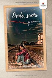 descargar epub Siente, sueña y ama – Autor Marisol Gallardo