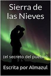 descargar epub Sierra de las nieves (el secreto del pueblo) – Autor Almazul gratis