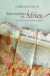 descargar epub Siete ciudades de África – Autor Lorenzo Silva
