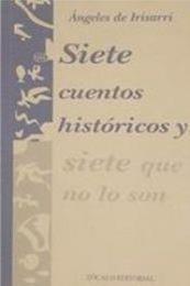 descargar epub Siete cuentos que son históricos y siete que no lo son – Autor Ángeles de Irisarri gratis