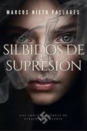 descargar epub Silbidos de supresión – Autor Marcos Nieto Pallarés gratis