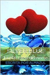 descargar epub Silver blue – Autor Almazul gratis