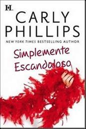 descargar epub Simplemente escandaloso – Autor Carly Phillips
