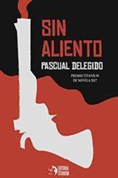 descargar epub Sin aliento – Autor Pascual Delegido gratis