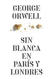 descargar epub Sin blanca en París y Londres – Autor George Orwell