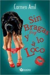 descargar epub Sin bragas y a lo loco – Autor Carmen Amil