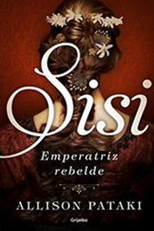 descargar epub Sissi, emperatriz rebelde – Autor Allison Pataki