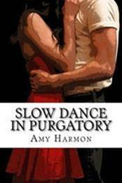 descargar epub Slow dance in purgatory – Autor Amy Harmon gratis