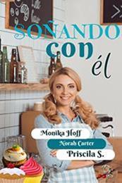 descargar epub Soñando con él – Autor Monika Hoff;Norah Carter;Priscila S.