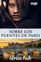 descargar epub Sobre los puentes de París – Autor África Ruh