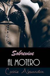 descargar epub Sobrevive al motero – Autor Cassie Alexandra;Kristen Middleton