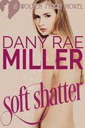 descargar epub Soft Shatter – Autor Dany Rae Miller