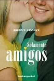 descargar epub Solamente amigos – Autor Robyn Sisman gratis