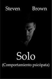 descargar epub Solo: Comportamiento psicópata – Autor Steven Brown gratis