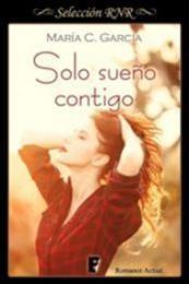 descargar epub Solo sueño contigo – Autor María C. García gratis