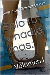 descargar epub Solo tu y nadie mas – Autor Jose Luis Garcia Osma
