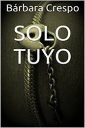 descargar epub Solo tuyo – Autor Bárbara Crespo gratis