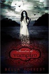 descargar epub Sombra de vampiro – Autor Bella Forrest