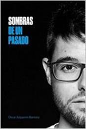 descargar epub Sombras de un pasado – Autor Óscar Azparren Barrena gratis