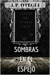 descargar epub Sombras en el espejo: ¿Creías que estabas sola? – Autor Jorge Pablo Otegui