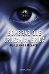 descargar epub Sombras que cruzan américa – Autor Guillermo Valcarcel