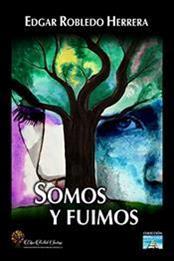 descargar epub Somos y fuimos – Autor Edgar Robledo Herrera