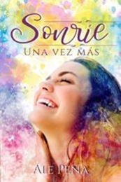 descargar epub Sonríe una vez más – Autor Ale Peña