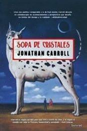 descargar epub Sopa de cristales – Autor Jonathan Carroll