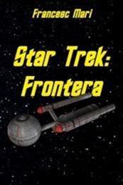 descargar epub Star Trek: Frontera – Autor Francesc Marí