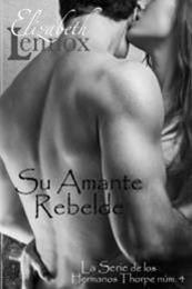 descargar epub Su amante rebelde – Autor Elizabeth Lennox gratis