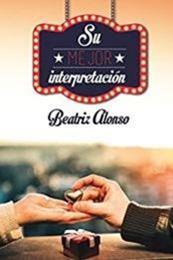 descargar epub Su mejor interpretación – Autor Beatriz Alonso gratis