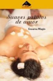 descargar epub Suaves pétalos de amor – Autor Encarna Magín
