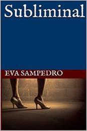 descargar epub Subliminal – Autor Eva Sampedro