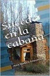 descargar epub Sucede en la cabaña – Autor Gladys Echeverría