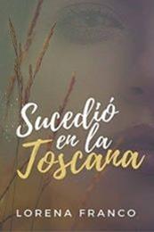 descargar epub Sucedió en la Toscana – Autor Lorena Franco