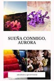 descargar epub Sueña conmigo, Aurora – Autor Aranza Quevedo