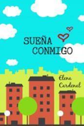 descargar epub Sueña conmigo – Autor Elena Cardenal