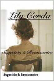 descargar epub Sugestión y reencuentro – Autor Lily Cerda