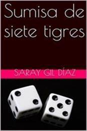 descargar epub Sumisa de siete tigres – Autor Saray Gil Díaz gratis