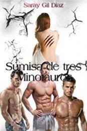 descargar epub Sumisa de tres minotauros – Autor Saray Gil Díaz gratis