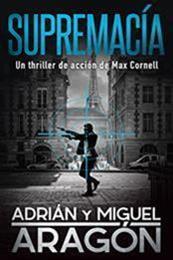 descargar epub Supremacía – Autor Adrián Aragón;Miguel Aragón gratis
