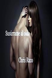 descargar epub Susúrrame al oído – Autor Chris Razo gratis
