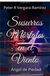 descargar epub Susurros mortales en el viento: Angel de piedad – Autor Peter R. Vergara- Ramírez