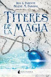 descargar epub Títeres de la magia – Autor Iria G. Parente;Selene M. Pascual gratis