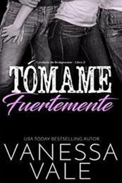 descargar epub Tómame fuertemente – Autor Vanessa Vale