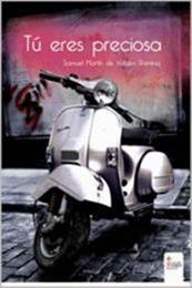 descargar epub Tú eres preciosa – Autor Samuel Martín de Vidales Ramírez