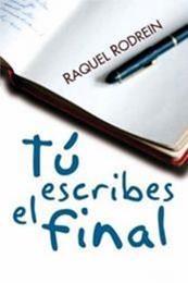 descargar epub Tú escribes el final – Autor Raquel Rodrein