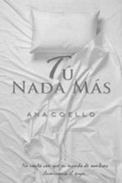 descargar epub Tú, nada más – Autor Ana Coello gratis