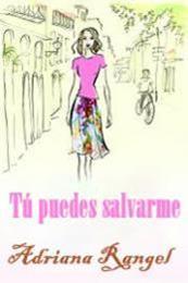 descargar epub Tú puedes salvarme – Autor Adriana Rangel